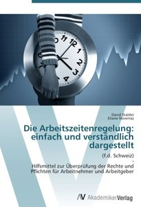 Die Arbeitszeitenregelung: einfach und verständlich dargestellt