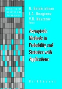 Asymptotic Methods in Probability and Statistics with Applicatio