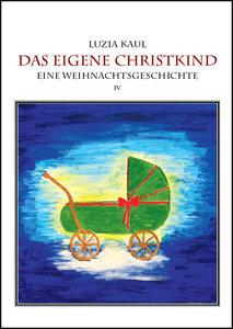 Adventsgeschichten / Das eigene Christkind