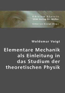 Elementare Mechanik als Einleitung in das Studium der theoretisc