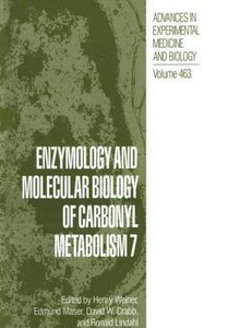 Enzymology and Molecular Biology of Carbonyl Metabolism 7