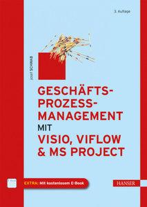 Geschäftsprozessmanagement mit Visio, ViFlow und MS Project