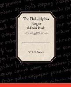 The Philadelphia Negro A Social Study