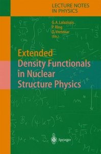 Extended Density Functionals in Nuclear Structure Physics