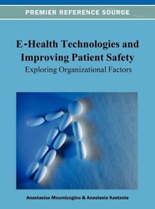 E-Health Technologies and Improving Patient Safety: Exploring Or