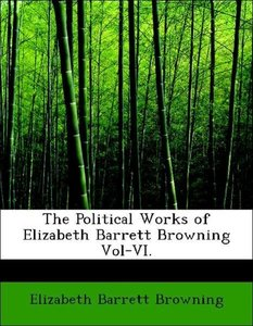 The Political Works of Elizabeth Barrett Browning Vol-VI.