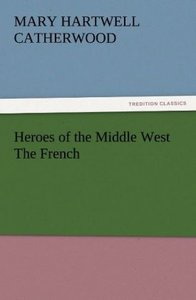 Heroes of the Middle West The French
