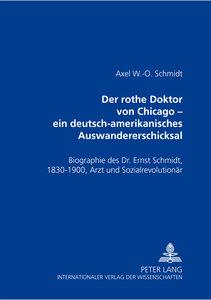 Der rothe Doktor von Chicago - ein deutsch-amerikanisches Auswan