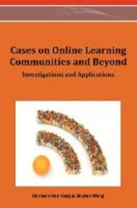 Cases on Online Learning Communities and Beyond: Investigations