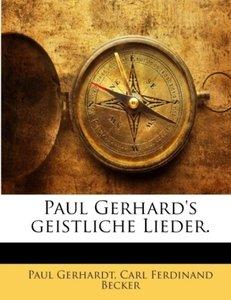 Paul Gerhard's geistliche Lieder.