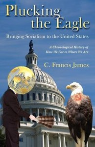 Plucking the Eagle: Bringing Socialism to the United States
