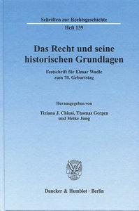 Das Recht und seine historischen Grundlagen