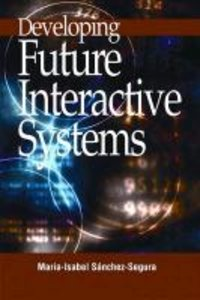 Developing Future Interactive Systems