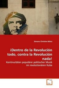 ¡Dentro de la Revolución todo, contra la Revolución nada!