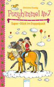 Ponyhimmel Nr. 7 (Band 2). Super-Glück im Doppelpack