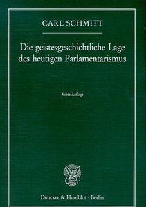 Die geistesgeschichtliche Lage des heutigen Parlamentarismus