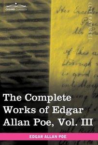 The Complete Works of Edgar Allan Poe, Vol. III (in ten volumes)