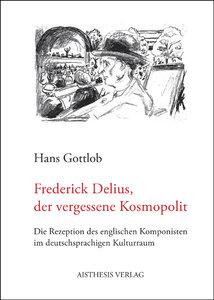 Frederick Delius, der vergessene Kosmopolit