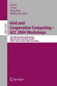 Grid and Cooperative Computing - GCC 2004 Workshops