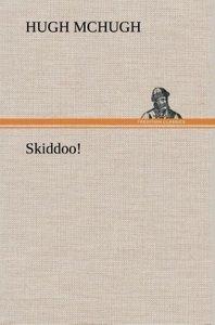 Skiddoo!