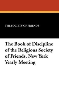 The Book of Discipline of the Religious Society of Friends, New