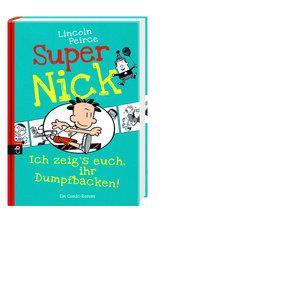 Super Nick 06 - Ich zeig's euch, ihr Dumpfbacken!
