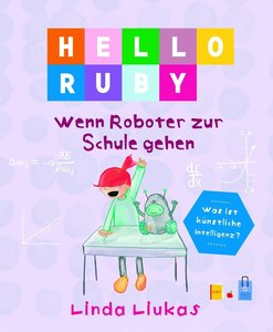 Hello Ruby - Wenn Roboter zur Schule gehen