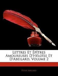 Lettres Et Épîtres Amoureuses D'Héloïse Et D'Abeilard, Volume 2