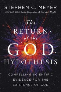 The Return of the God Hypothesis: Compelling Scientific Evidence
