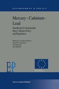Mercury - Cadmium - Lead Handbook for Sustainable Heavy Metals P