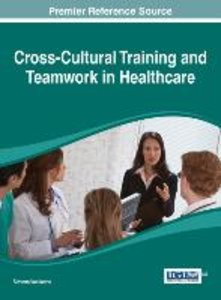 Cross-Cultural Training and Teamwork in Healthcare