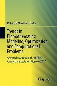 Trends in Biomathematics: Modeling, Optimization and Computation