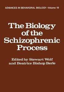 The Biology of the Schizophrenic Process