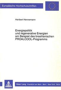Energiepolitik und regenerative Energien am Beispiel des brasili