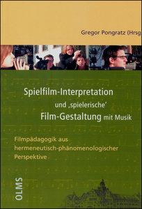 Spielfilm-Interpretation und 'spielerische' Film-Gestaltung mit