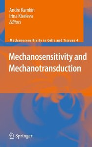 Mechanosensitivity and Mechanotransduction