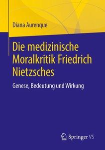 Die medizinische Moralkritik Friedrich Nietzsches