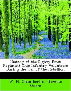 History of the Eighty-First Regiment Ohio Infantry Volunteers Du