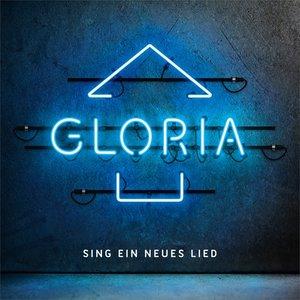 Gloria-Sing ein neues Lied
