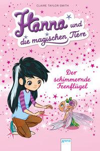 Hanna und die magischen Tiere 03. Der schimmernde Feenflügel
