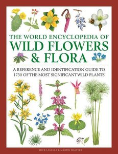 The World Encyclopedia of Wild Flowers & Flora: A Reference and