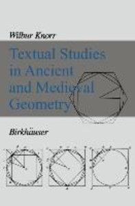 Textual Studies in Ancient and Medieval Geometry