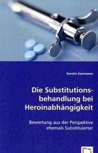 Die Substitutionsbehandlung bei Heroinabhängigkeit