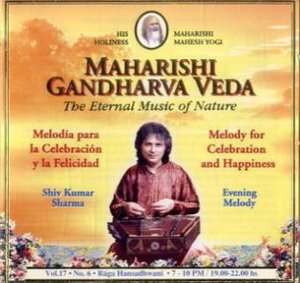 Maharishi Gandharva Veda, Evening Melody. Vol.17/6, 1 Audio-CD