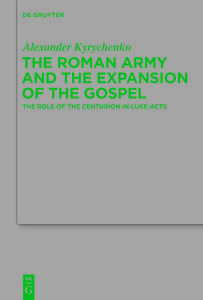 The Roman Army and the Expansion of the Gospel