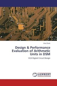 Design & Performance Evaluation of Arithmetic Units in DSM