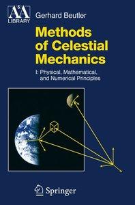 Methods of Celestial Mechanics Volume I