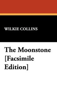 The Moonstone [Facsimile Edition]