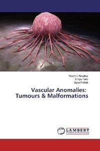 Vascular Anomalies: Tumours & Malformations