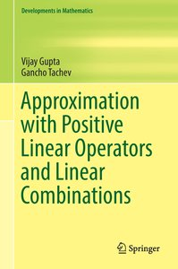 Approximation with Positive Linear Operators and Linear Combinat